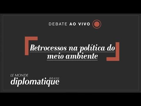 Retrocessos na política de Meio Ambiente - Le Monde Diplomatique Brasil #22