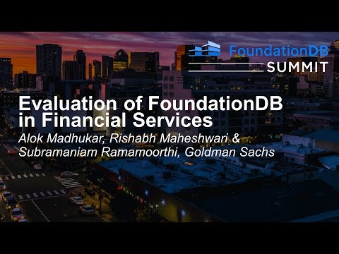 Evaluation of FoundationDB in Financi... Alok Madhukar, Rishabh Maheshwari & Subramaniam Ramamoorthi