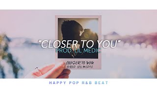 'Closer To You'  - Happy Pop Beat Instrumental 2019
