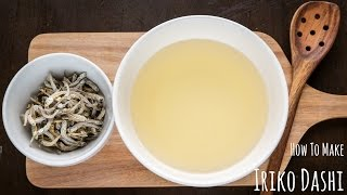 How to Make Iriko Dashi