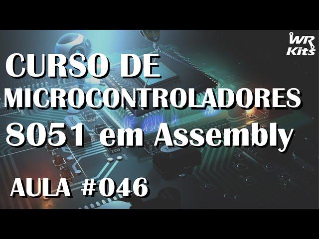COMUNICAÇÃO SERIAL ENTRE DOIS 8051 | Assembly para 8051 #046