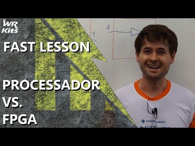 ENTENDA A DIFERENÇA ENTRE PROCESSADOR E FPGA | Fast Lesson #135