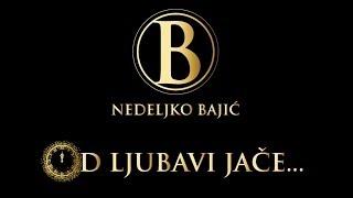 Nedeljko Bajić Baja | Od ljubavi jače
