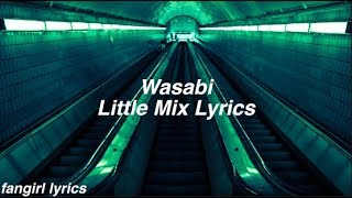 Wasabi || Little Mix Lyrics