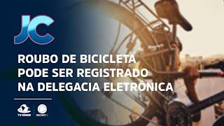 Roubo de bicicleta pode ser registrado na delegacia eletrônica