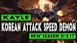 Kayle Korean Attack Speed Demon | New Kayle Runes Season 8 | Kayle Montage 2018 | Patch 8.17