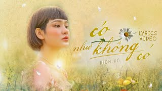 Có Như Không Có - Hiền Hồ | Official Lyrics Video