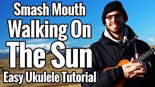 Smash Mouth - Walking On The Sun - Ukulele Tutorial With Play Along