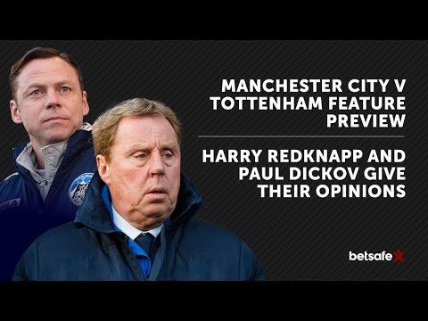 Manchester City v Tottenham Preview - Redknapp and Dickov