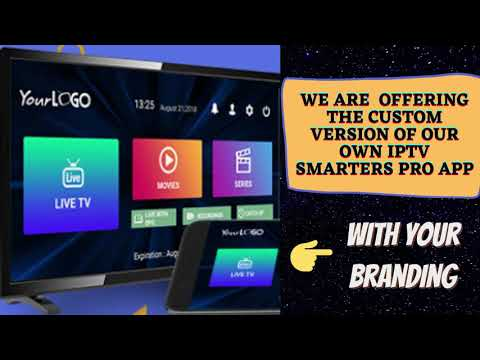 GET CUSTOM IPTV APPS WITH YOUR BRANDING AND NEW THEMES