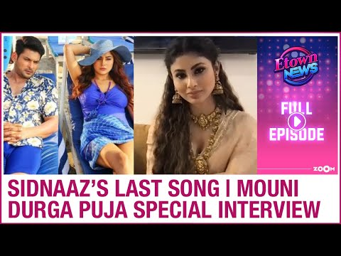 Sidharth's LAST song with Shehnaaz to release soon   Mouni Durga Puja special interview  E-Town News