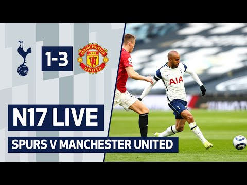 N17 LIVE   Spurs 1-3 Manchester United   Post-match reaction