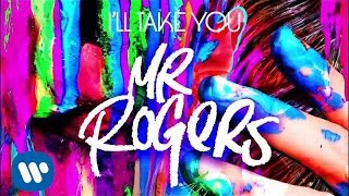 MSTR ROGERS - I'll Take You [Official Audio]