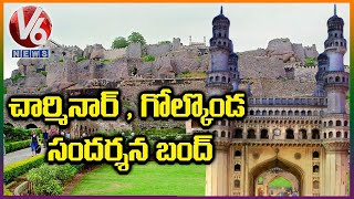 Charminar, Golconda will remain closed for tourists..