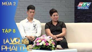 HTV LÀ VỢ PHẢI THẾ 2 | Mẹ Duy Mạnh-Đình Trọng U23 tiết lộ tiêu chuẩn chọn con dâu | LVPT #8 FULL