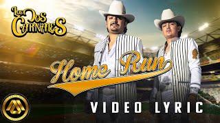 Los Dos Carnales - Home Run (Video Lyric)