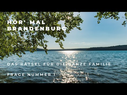 Das Hör-mal-Brandenburg-Rätsel   Frage 1