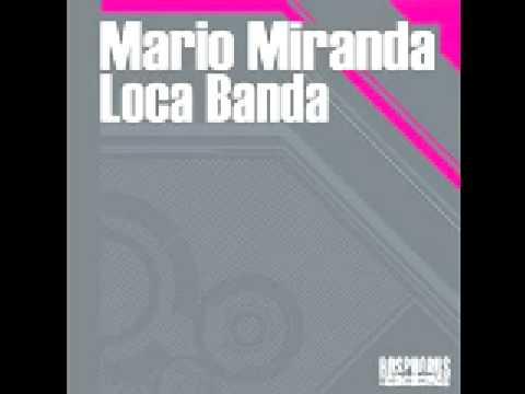 Baixar Mario Miranda - Loca Banda (Ahmet Sendil rmx)