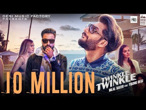 Twinkle Twinkle - Bilal Saeed Ft. Young Desi - Official Video