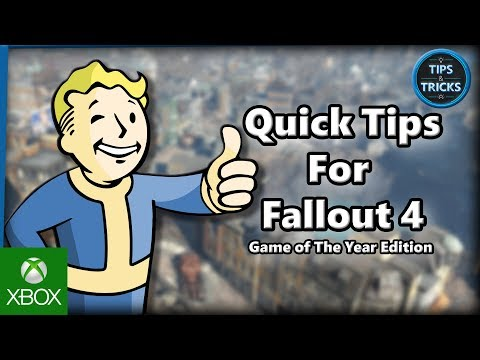 Tips and Tricks - Quick Tips For Fallout 4: Game of The Year Edition