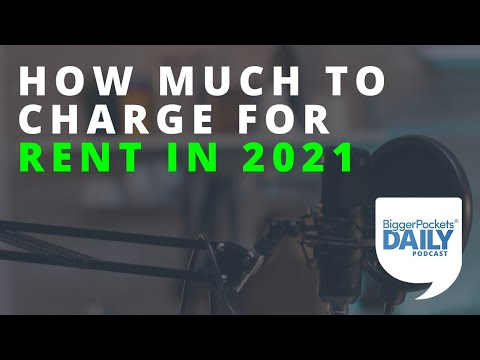 How Much to Charge for Rent in 2021: A Landlord's Guide | Daily Podcast 179