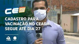 Cadastro para vacinação no Ceará segue até dia 27