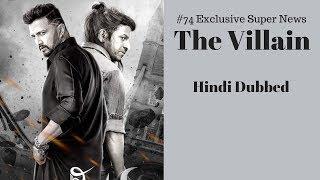 The Villain Hindi Dubbed Movie News | #74 Exclusive Super News By Upcoming South Hindi Dub Movies