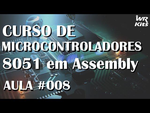 INSTRUÇÕES LÓGICAS E BOOLEANAS | Assembly para 8051 #008
