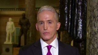 Gowdy: We can't survive a DOJ your viewers don't have confidence in