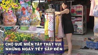 Chợ Tết Quê Miền Tây Thật Vui Những Ngày Giáp Tết 2018 | Chợ Vĩnh Hoà Hưng Bắc Kiên Giang