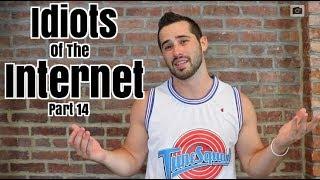 Idiots Of The Internet Pt 14