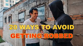 20 WAYS TO AVOID GETTING ROBBED