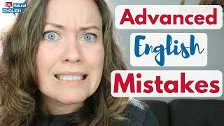 13 ENGLISH MISTAKES EVEN ADVANCED ENGLISH LEARNERS MAKE 😮 | Go Natural English