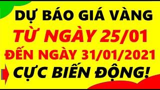 Giá Vàng Hôm Nay Từ Ngày 25/01 Đến ngày 31/01/2021 - Giá Vàng 9999 Cực Biến Động!
