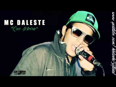 Baixar MC Daleste - Que brisa (Prod. DJ Wilton e Mano DJ) Música nova 2014