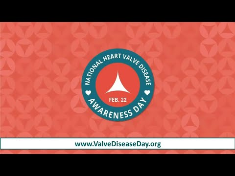 'Listen to Your Heart' during National Heart Valve Disease Awareness Day, February 22