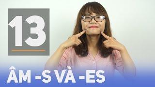 Bí kíp phát âm tiếng Anh: Tập 13 - Phát âm s và es