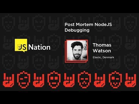 Post mortem NodeJS debugging – Thomas Watson