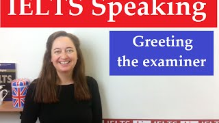 IELTS Speaking: Greeting the examiner