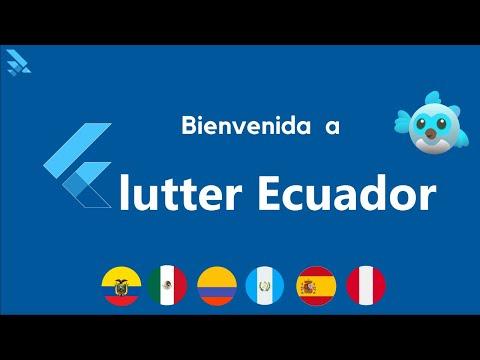 Bienvenida a Flutter Ecuador