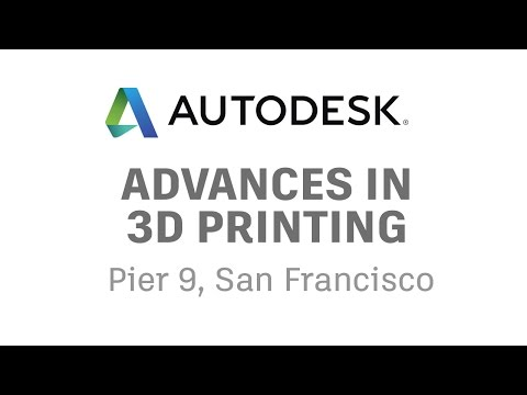 Autodesk Advances in 3D Printing