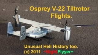 Art-Tech's new RTF OSPREY V-22 Tiltrotor Aircraft demo, plus my old heli experiments. ~NightFlyyer~