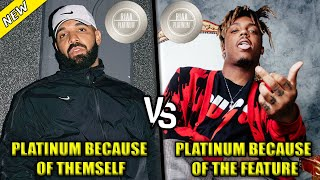 SONGS THAT WENT PLATINUM BECAUSE OF THEM SELF VS SONGS THAT WENT PLATINUM BECAUSE OF THE FEATURE