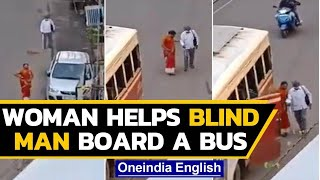 Video of Kerala woman ensuring blind man boards bus is win..