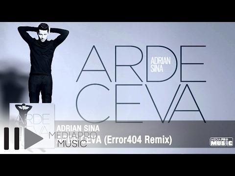 Adrian Sina - Arde ceva (Error404 Remix)