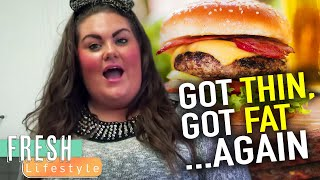 Supersize: Got Thin - Got Fat Again!  | How To Lose Weight | Fresh Lifestyle