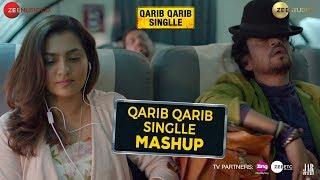 Qarib Qarib Singlle Mashup Remix