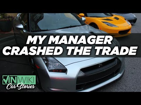 My manager crashed the trade during a car deal