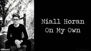 Niall Horan - On My Own (Lyrics) (Studio Version)