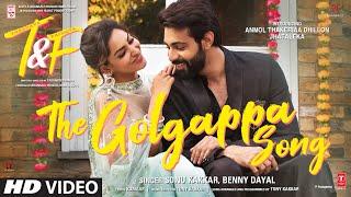 Golgappa – Sonu Kakkar – Benny Dayal (Tuesdays & Fridays) Video HD